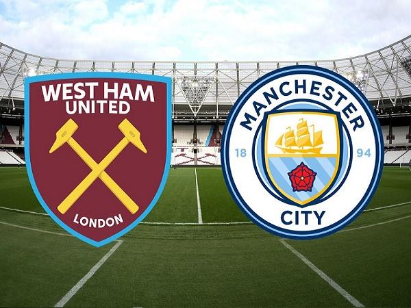 Nhận định West Ham vs Man City, 18h30 ngày 10/08