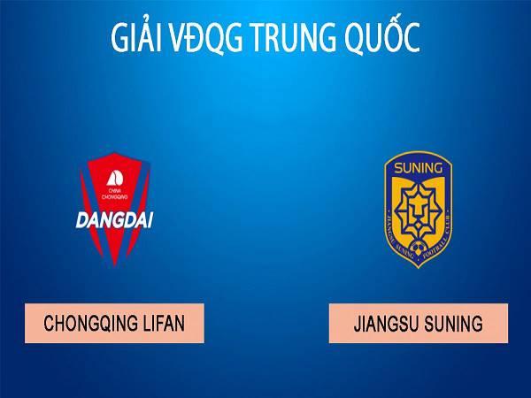 Nhận định Chongqing Lifan vs Jiangsu Suning 18h35 ngày 19/10/2020