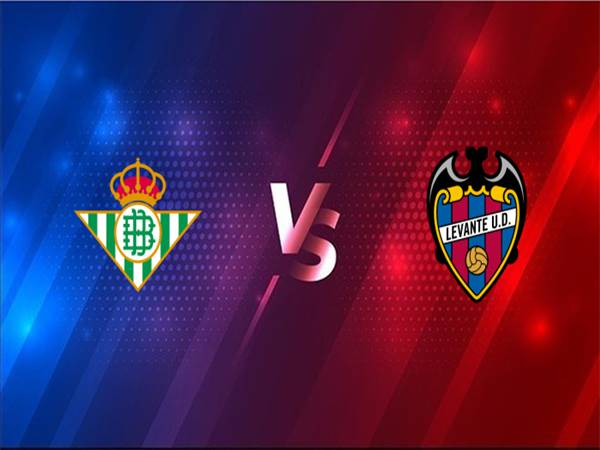 Nhận định Betis vs Levante, 03h00 ngày 20/03